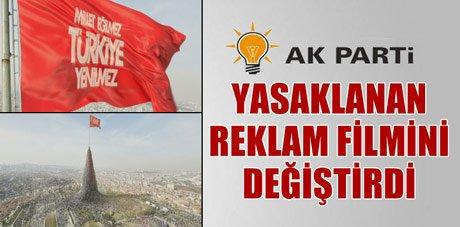 AK Parti, yasaklanan reklam filmini böyle değiştirdi