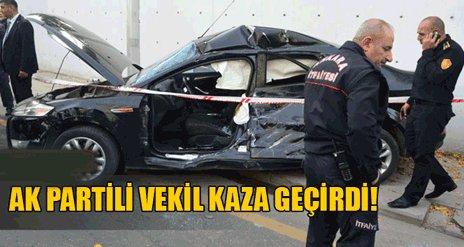 Ak Partili vekil kaza geçirdi