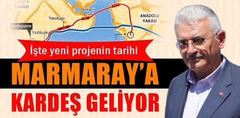 Bakan Binali Yıldırım, Marmaray'a kardeş bir proje geliyor