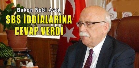 Bakan Nabi Avcı, SBS iddialarına cevap verdi