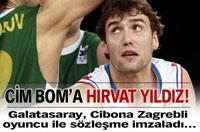 Galatasaray, Cibona Zagrebli yıldız ile sözleşme imzaladı...
