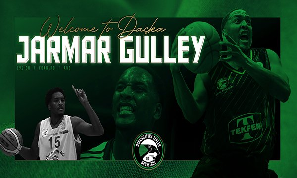 Daçka'ya hoş geldin Jarmar Gulley!