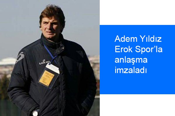 Erok Spor'un bomba transferi 'ADEM YILDIZ'
