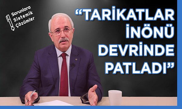 """Gergerlioğlu: """"Tarikatlar İnönü devrinde patladı"""""""