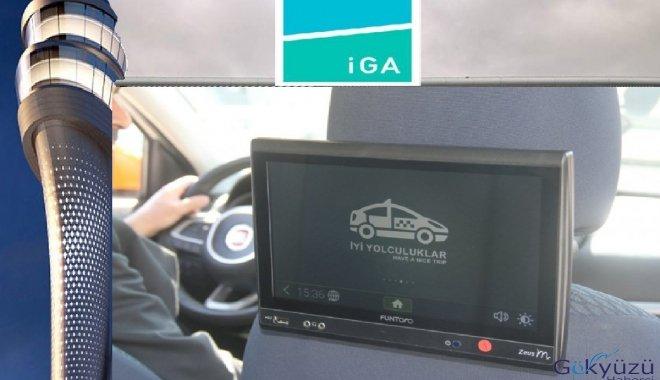 İGA taksilerine son teknoloji uygulama!