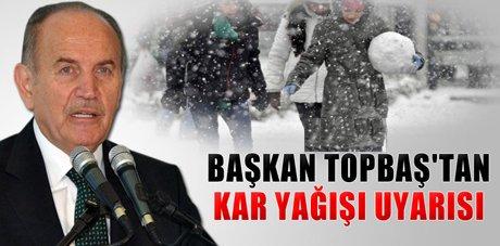 Kadir Topbaş'dan kar yağışı uyarısı
