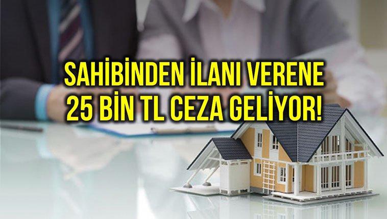 Kiralık ve satılık ev ilanı vermek yasaklanıyor.