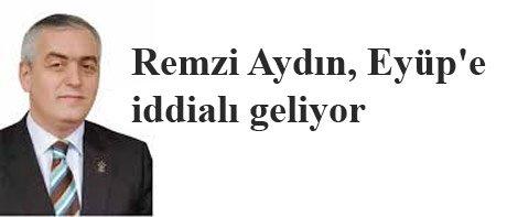 Remzi Aydın, Eyüp'e iddialı geliyor
