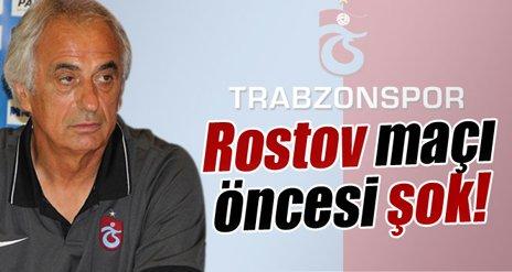 Rostov maçı öncesi şok !