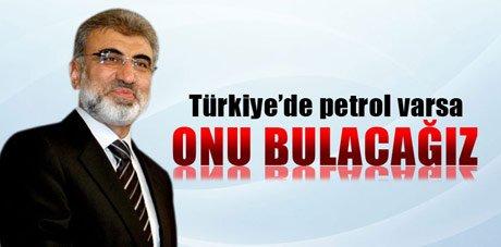 Taner Yıldız, Türkiye'de petrol varsa onu bulacağız