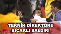 Mersin İdmanyurdu Teknik Direktörü Bıçaklandı!