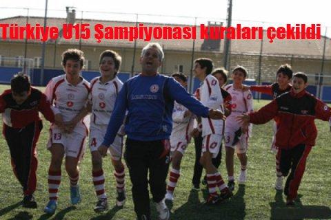 Türkiye U15 Şampiyonası kuraları çekildi