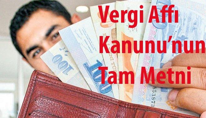 Vergi Affı Kanunu'nun Tam Metni