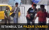 Dikkat Pazar Günü Sağanak Yağış Var!
