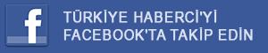 Türkiye Haberci'yi Facebook'ta takip edin